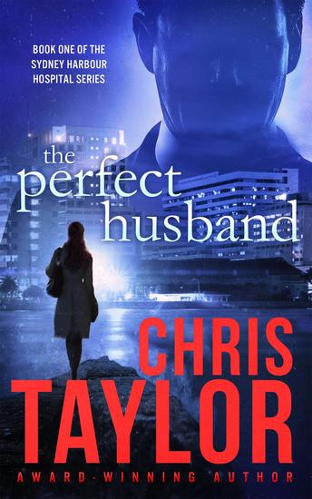 The Perfect Husband - The Sydney Harbour Hospital Series #1 - cover