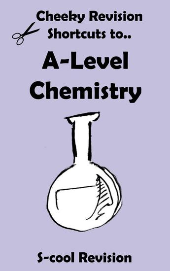 A-Level Chemistry Revision - Cheeky Revision Shortcuts - cover