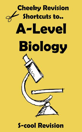 A-level Biology Revision - Cheeky Revision Shortcuts - cover