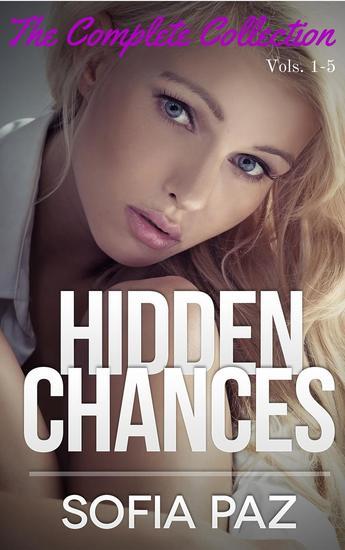 Hidden Chances: The Complete Collection - Hidden Chances #6 - cover
