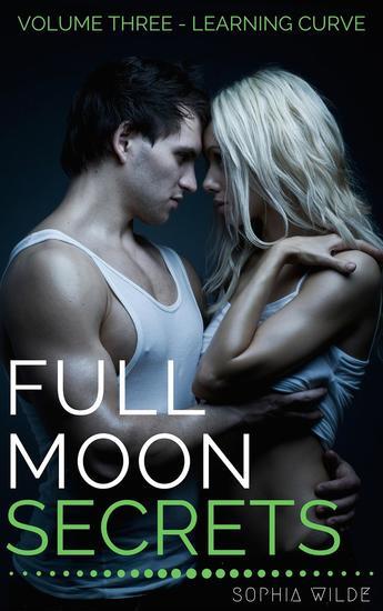 Full Moon Secrets: Volume Three - Learning Curve - Full Moon Secrets #3 - cover