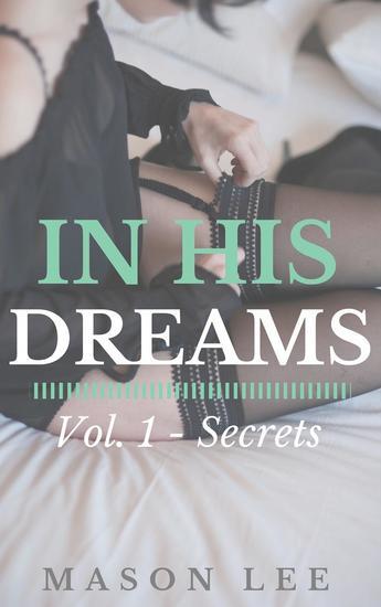 In His Dreams: Vol 1 - Secrets - In His Dreams #1 - cover
