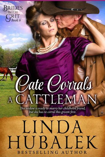 Cate Corrals a Cattleman - Brides with Grit #6 - cover