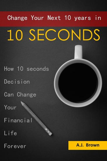 Change Your Next 10 Years in 10 Seconds - cover
