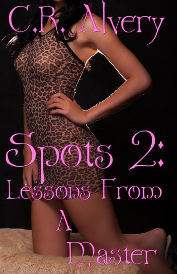 Spots 2: Lessons From A Master (Paranormal Were-Leopard WereLeopard Were Leopard Master Submission Erotica) - Spots #2 - cover