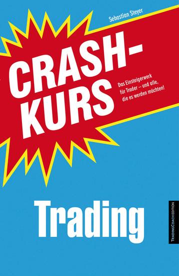 Crashkurs Trading - Das Einsteigerwerk für Trader - und alle die es werden möchten - cover