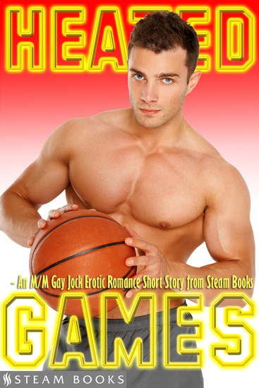 Heated Games - An M M Gay Jock Erotic Romance Short Story from Steam Books - cover