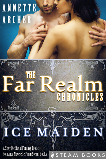 Ice Maiden - A Sexy Medieval Fantasy Erotic Romance Novelette From Steam Books - cover
