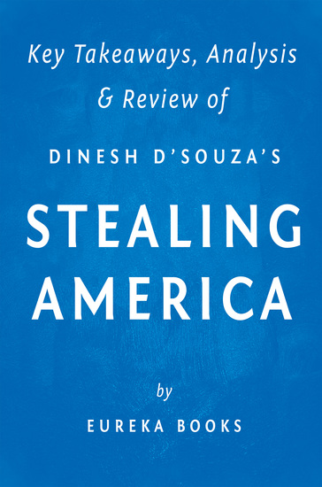 Stealing America - What My Experience with Criminal Gangs Taught Me about Obama Hillary and the Democratic Party by Dinesh D'Souza | Key Takeaways Analysis & Review - cover