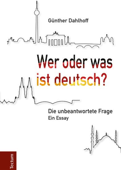 Wer oder was ist deutsch? - Die unbeantwortete Frage Ein Essay - cover