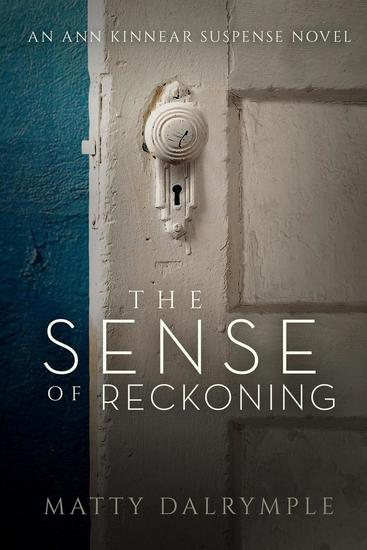 The Sense of Reckoning - The Ann Kinnear Suspense Novels #2 - cover