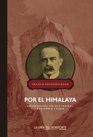Por el Himalaya - Exploraciones por Asia Central Karakórum y Pamir - cover