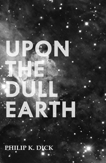 Upon The Dull Earth - cover