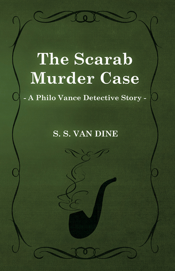 The Scarab Murder Case (A Philo Vance Detective Story) - cover