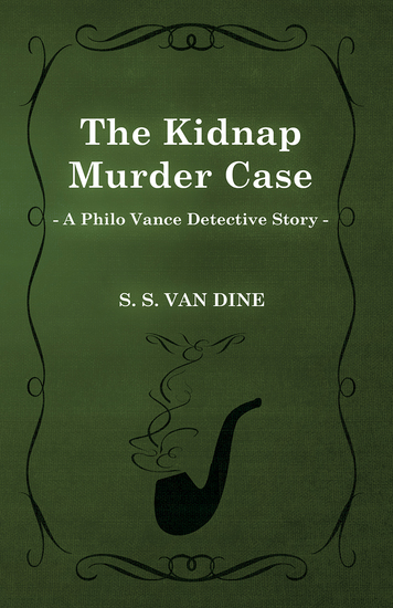 The Kidnap Murder Case (A Philo Vance Detective Story) - cover