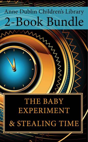 Anne Dublin Children's Library 2-Book Bundle - Stealing Time The Baby Experiment - cover