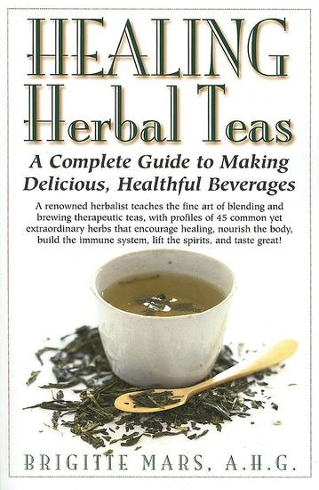 Healing Herbal Teas - A Complete Guide to Making Delicious Healthful Beverages - cover