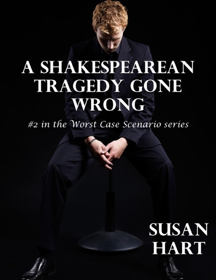 A Shakespearean Tragedy Gone Wrong: #2 In the Worst Case Scenario Series - cover