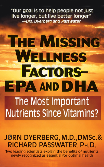 The Missing Wellness Factors: EPA and Dha - The Most Important Nutrients Since Vitamins? - cover