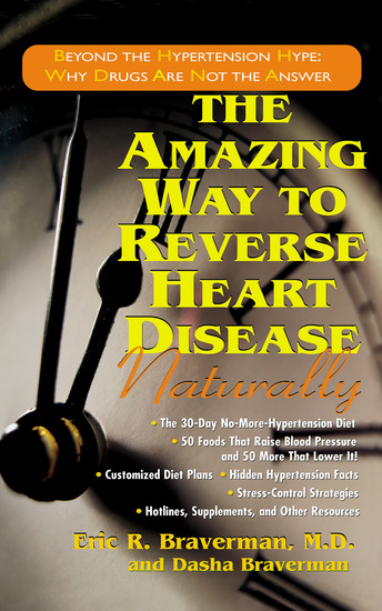 The Amazing Way to Reverse Heart Disease Naturally - Beyond the Hypertension Hype: Why Drugs Are Not the Answer - cover