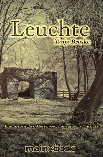 Leuchte: Kinzigtal-Trilogie 1 - Ein historischer Mystery-Krimi aus dem Kinzigtal - cover
