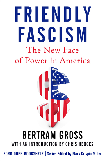 Friendly Fascism - The New Face of Power in America - cover