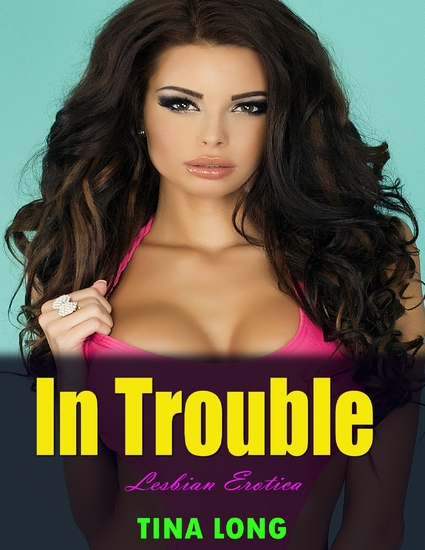 In Trouble (Lesbian Erotica) - cover
