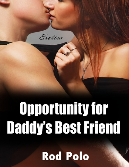 Opportunity for Daddy's Best Friend (Erotica) - cover
