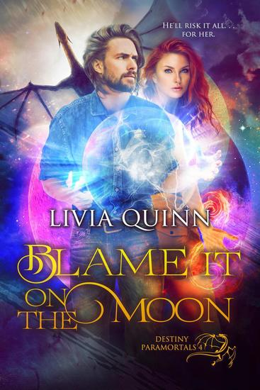 Blame It on the Moon (Paranormal Urban Fantasy) - Destiny Paramortals #4 - cover
