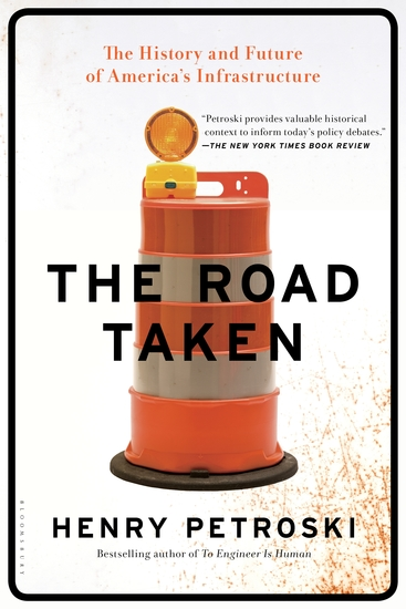 The Road Taken - The History and Future of America's Infrastructure - cover