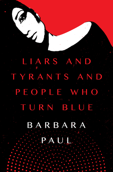 Liars and Tyrants and People Who Turn Blue - cover