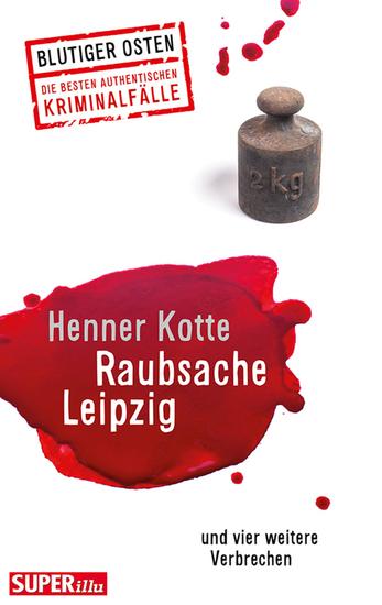 Raubsache Leipzig - und vier weitere Verbrechen - cover
