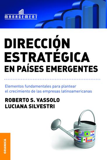 Dirección estratégica en países emergentes - Elementos fundamentales para plantear el crecimiento de las empresas latinoamericanas - cover
