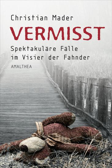 Vermisst - Spektakuläre Fälle im Visier der Fahnder - cover