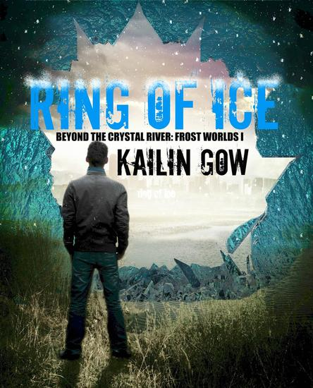 Ring of Ice (Frost Worlds Trilogy: Beyond the Crystal River #1) - Frost Worlds Trilogy: Beyond the Crystal River #1 - cover