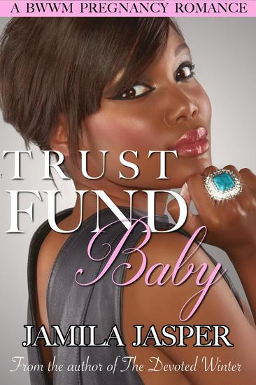 Trust Fund Baby: A BWWM Pregnancy Romance Novel - cover