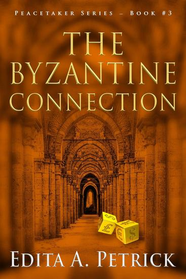 The Byzantine Connection - Book 3 of the Peacetaker Series #3 - cover
