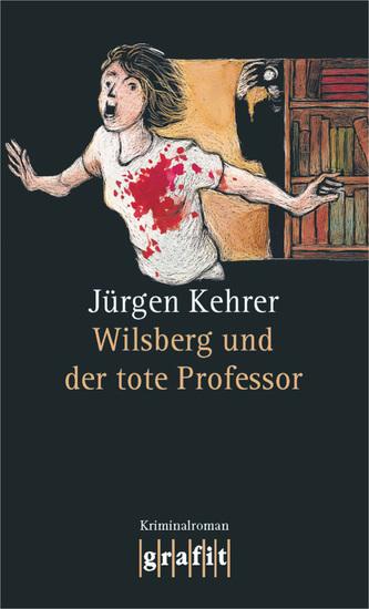 Wilsberg und der tote Professor - Wilsbergs 14 Fall - cover