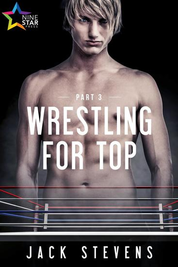 Wrestling for Top: Part Three - Wrestling for Top #3 - cover