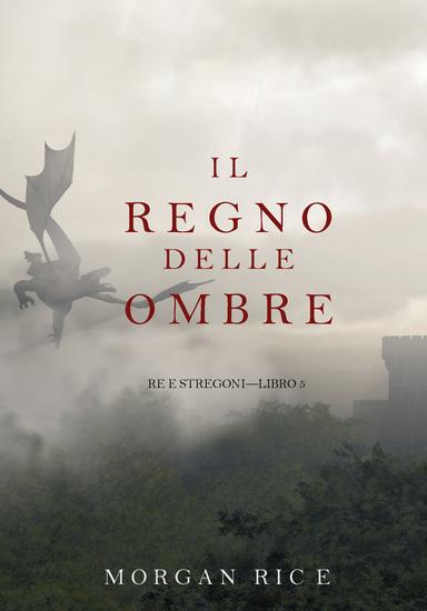 Il Regno Delle Ombre (Re e Stregoni—Libro #5) - cover
