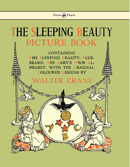The Sleeping Beauty Picture Book - Containing the Sleeping Beauty Blue Beard the Baby's Own Alphabet - Illustrated by Walter Crane - cover