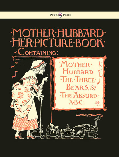 Mother Hubbard Her Picture Book - Containing Mother Hubbard the Three Bears & the Absurd ABC - Illustrated by Walter Crane - cover