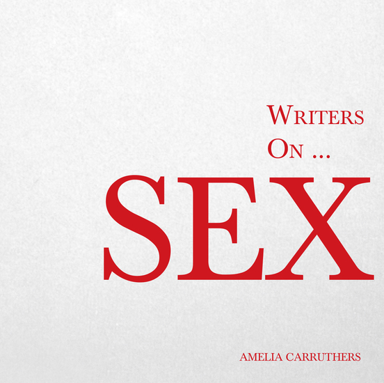 Writers on Sex - (A Book of Quotations Poems and Literary Reflections) - cover