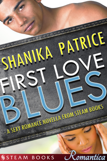 First Love Blues - A Sexy Romance Novella from Steam Books - cover