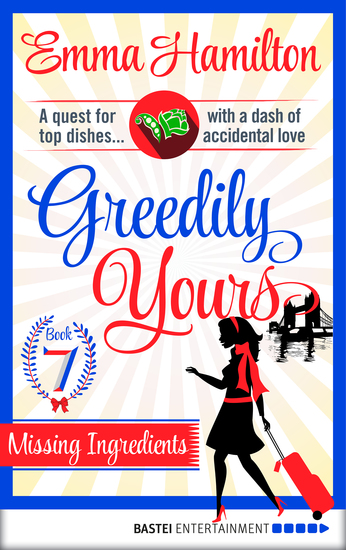 Greedily Yours - Episode 7 - Missing Ingredients - cover