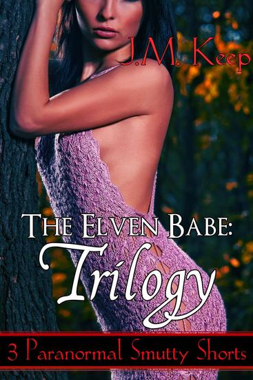 The Elven Babe: Trilogy - Anjasa Between Dungeons - cover