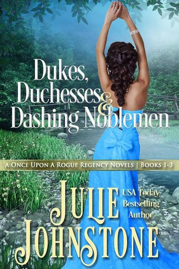 Dukes Duchesses & Dashing Noblemen: A Once Upon A Rogue Regency Novels Books 1-3 - cover