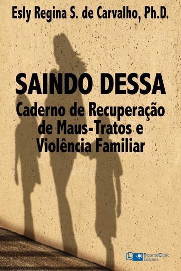 Saindo Dessa: Caderno de Recuperação de Maus-Trato e Violência Familiar - cover