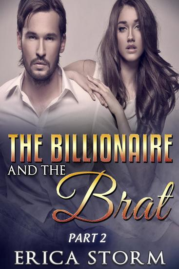 The Billionaire and the Brat Part 2 - The Billionaire and The Brat #2 - cover