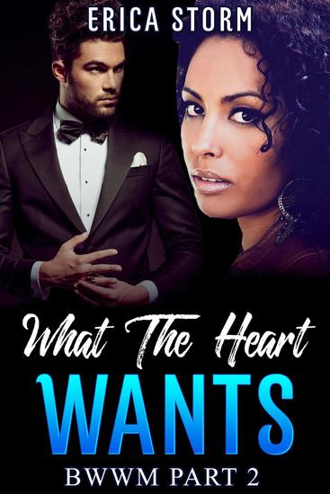 What The Heart Wants - What the Heart Desires #2 - cover